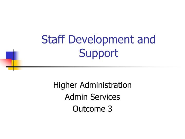 staff development and support n.