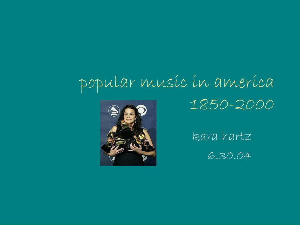 popular music in america 1850 2000 l.