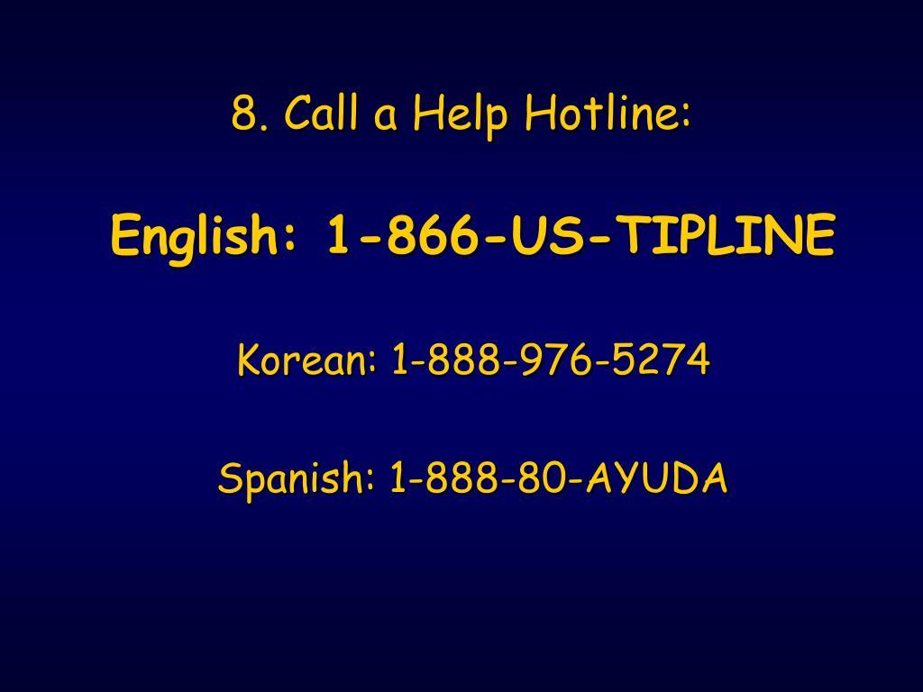 8. Call a Help Hotline: