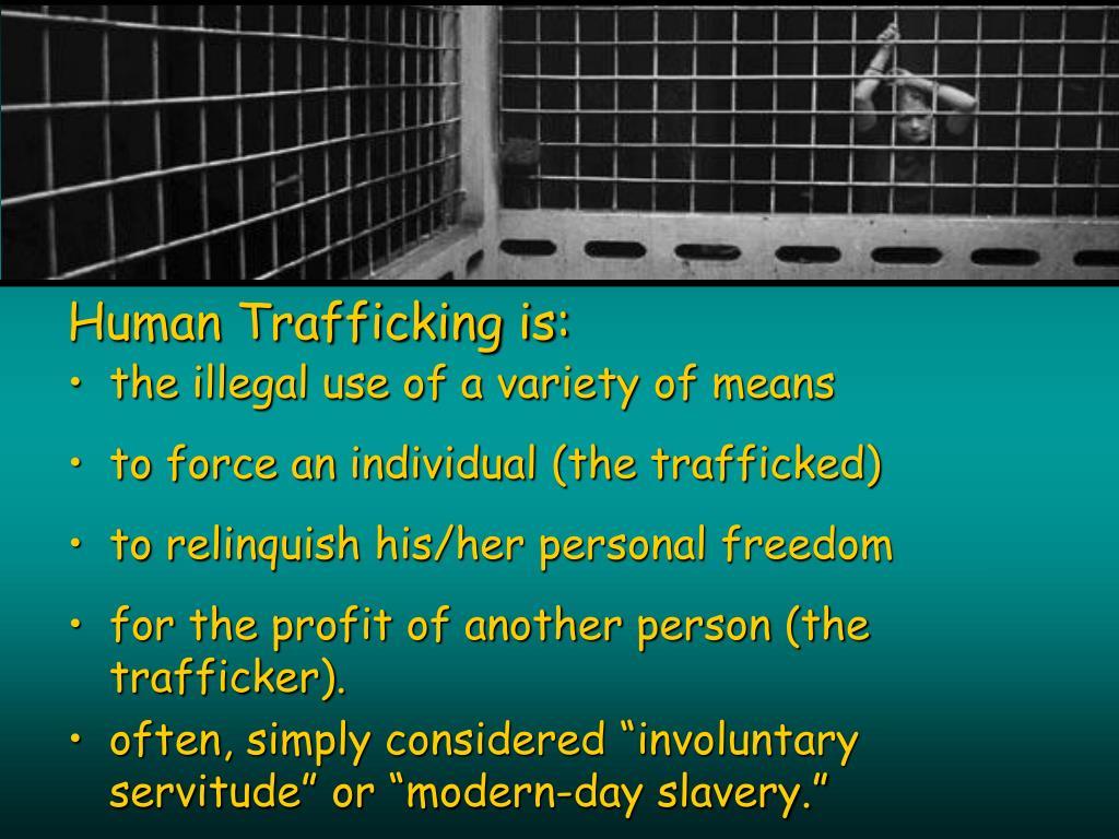 Human Trafficking is: