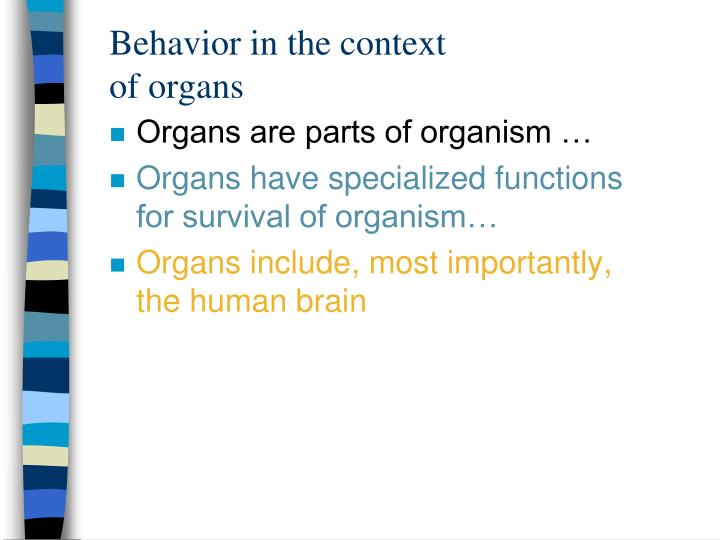 Behavior in the context of organs