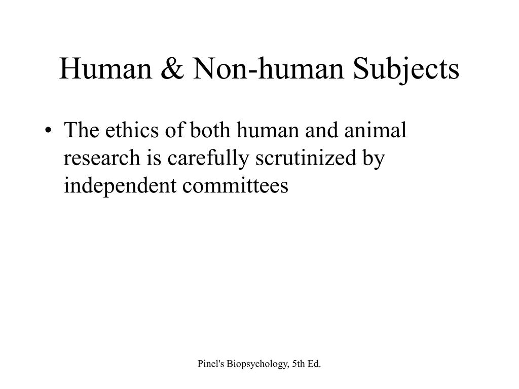 Human & Non-human Subjects