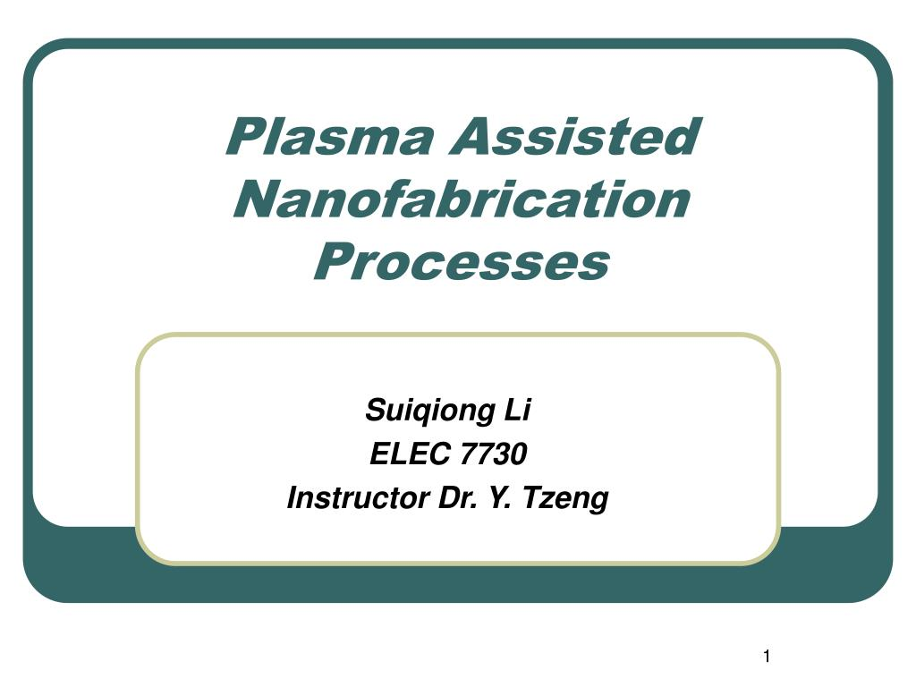 Ppt Plasma Assisted Nanofabrication Processes Powerpoint Opto Transistor Http Wwwdaenotescom Electronics Devicescircuits N