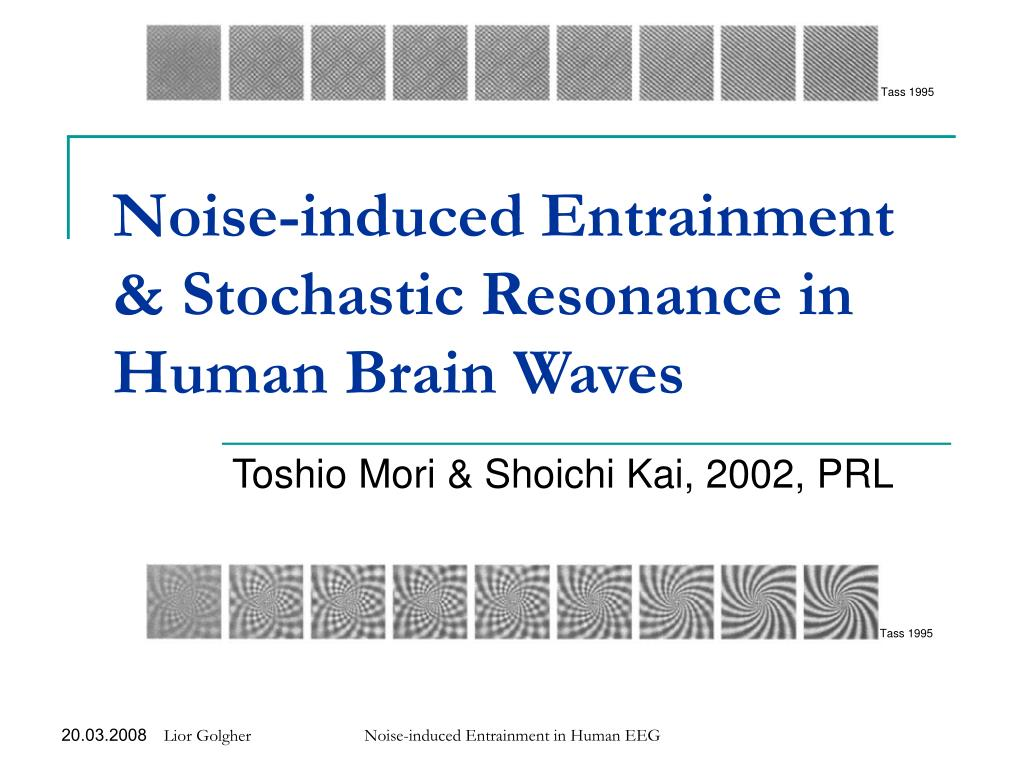 noise induced entrainment stochastic resonance in human brain waves l.