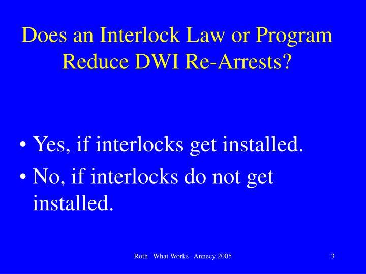 Does an interlock law or program reduce dwi re arrests