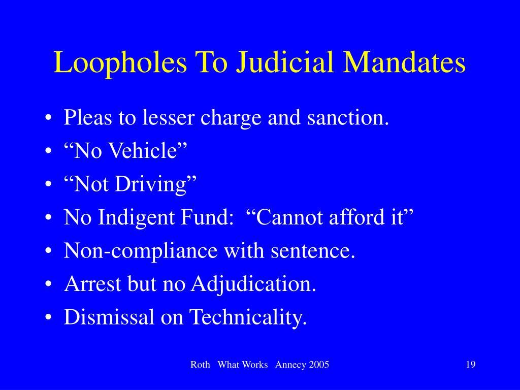 Loopholes To Judicial Mandates