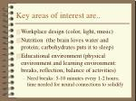 key areas of interest are