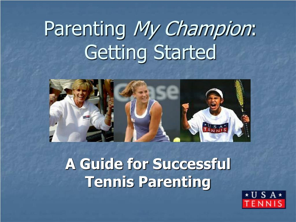 parenting my champion getting started l.