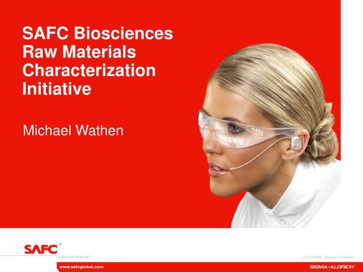 safc biosciences raw materials characterization initiative n.