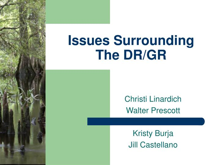 issues surrounding the dr gr n.