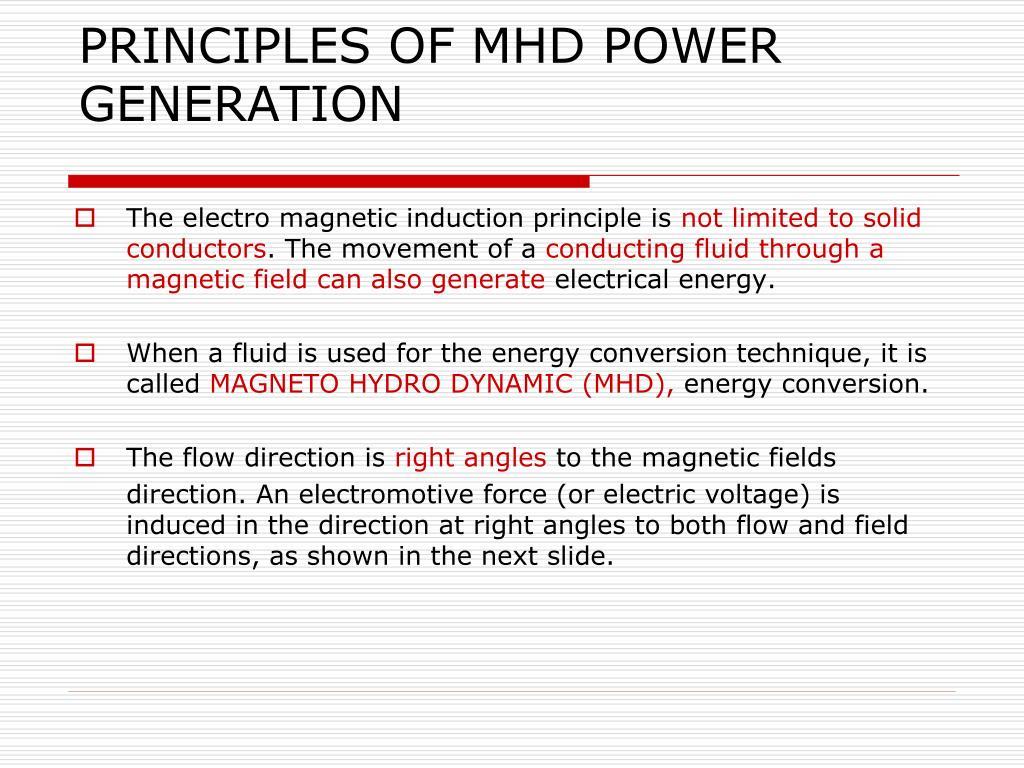 PPT - MAGNETO HYDRO DYNAMIC POWER GENERATION (MHD