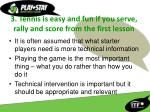 3 tennis is easy and fun if you serve rally and score from the first lesson