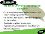 itf tennis play and stay campaign objectives