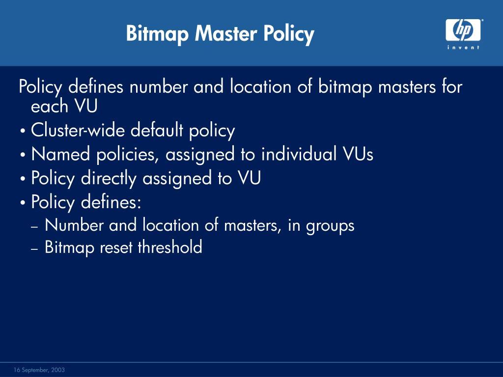 Bitmap Master Policy