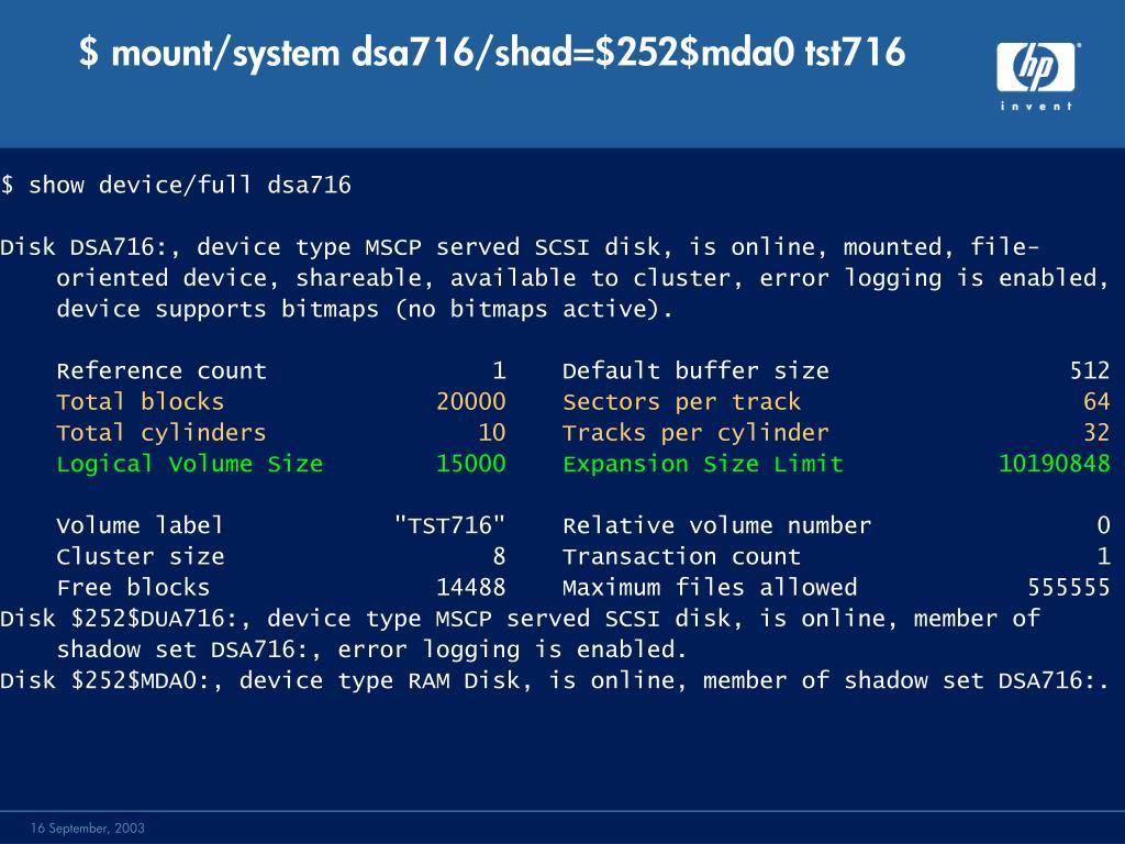 $ mount/system dsa716/shad=$252$mda0 tst716