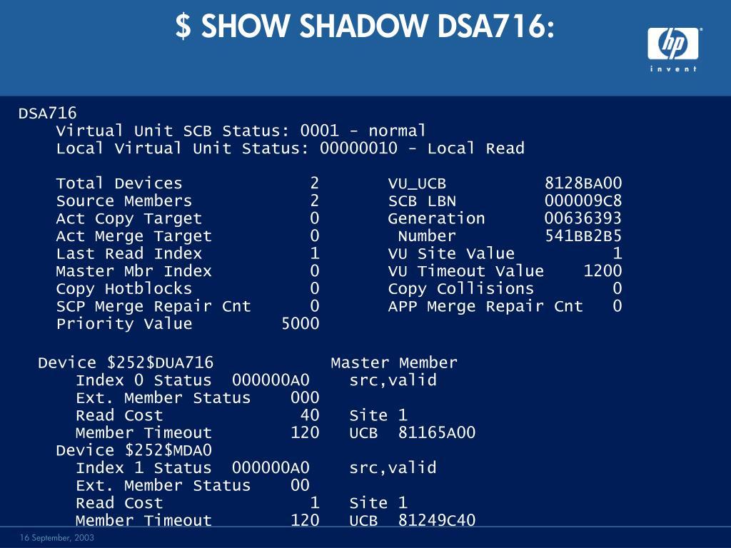 $ SHOW SHADOW DSA716: