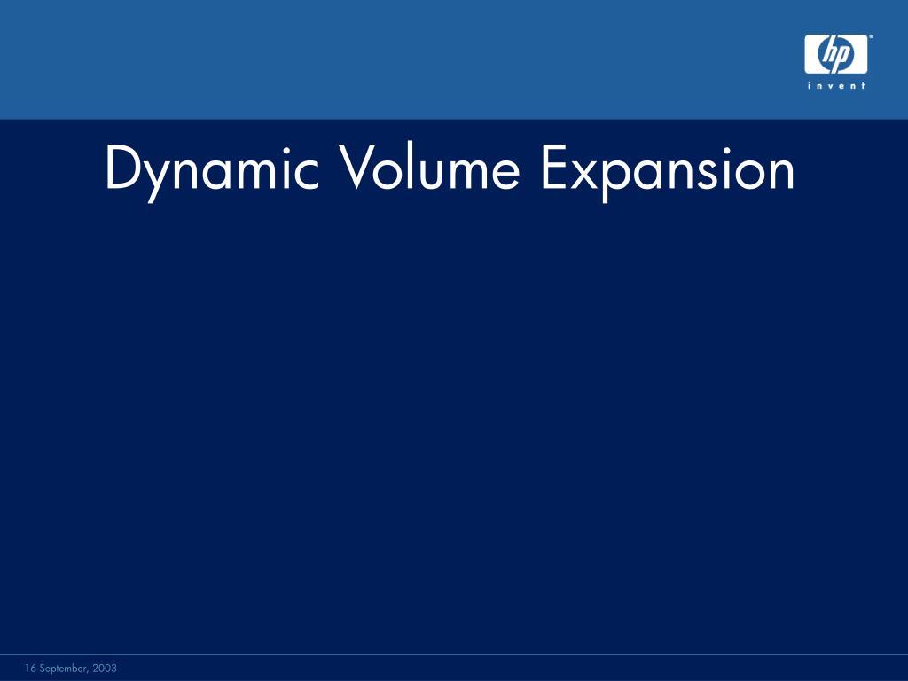 Dynamic Volume Expansion