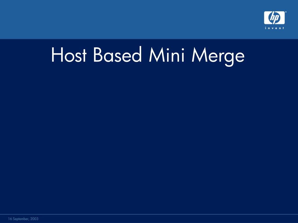 Host Based Mini Merge