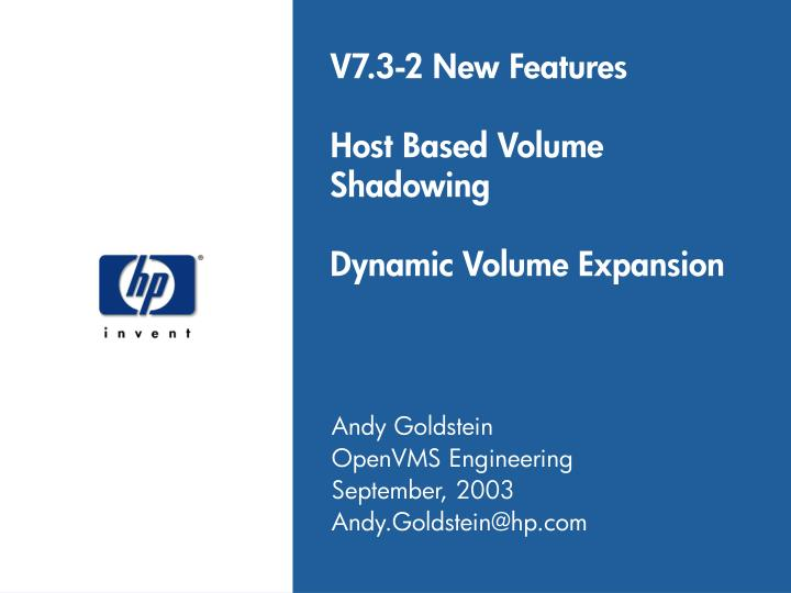 V7 3 2 new features host based volume shadowing dynamic volume expansion