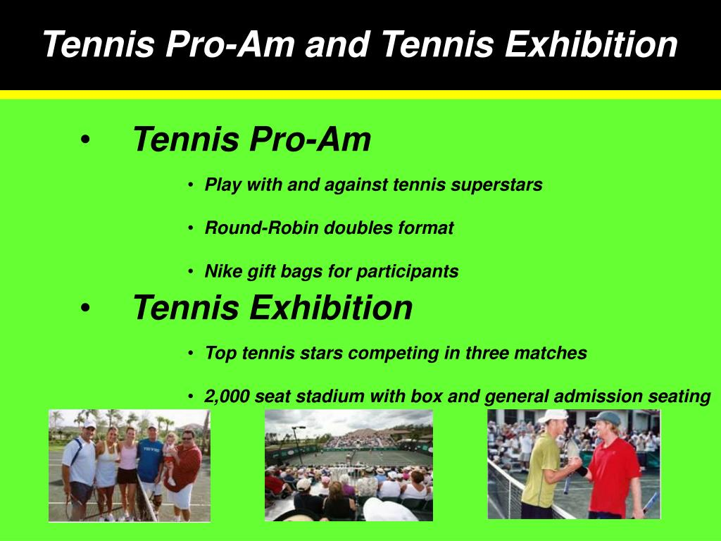 Tennis Pro-Am and Tennis Exhibition