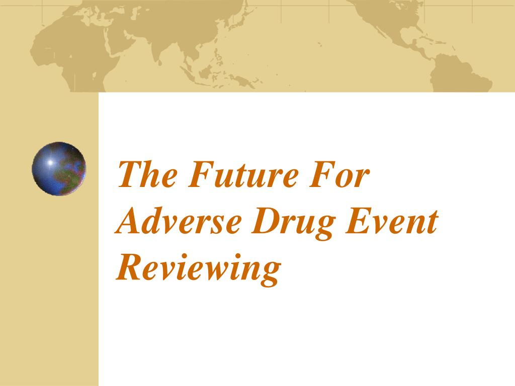 The Future For Adverse Drug Event Reviewing