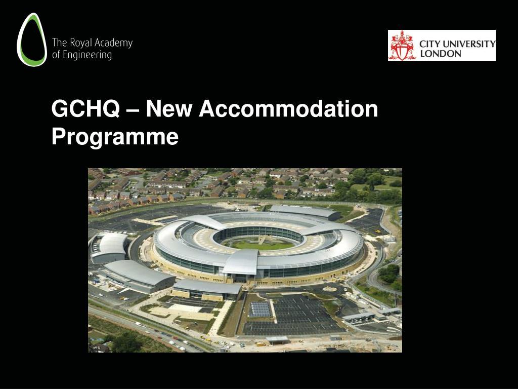 GCHQ – New Accommodation Programme