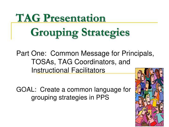tag presentation grouping strategies n.