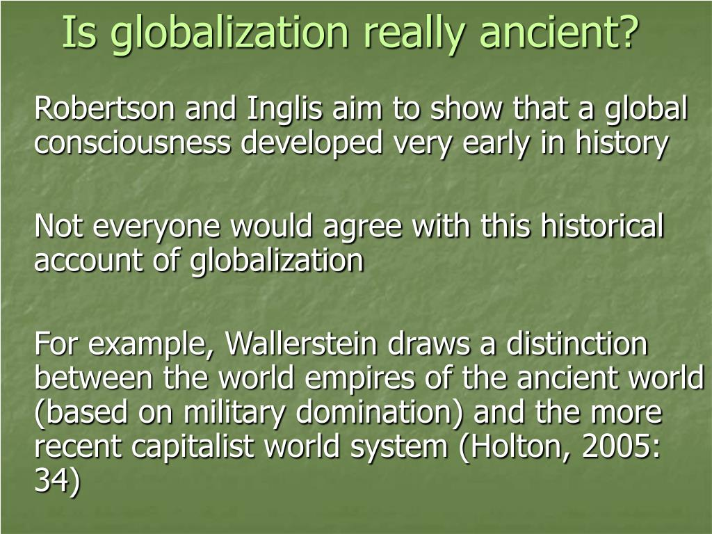 Is globalization really ancient?