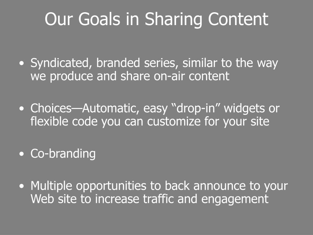 Our Goals in Sharing Content