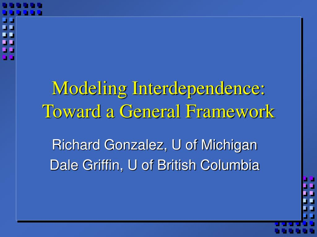 modeling interdependence toward a general framework