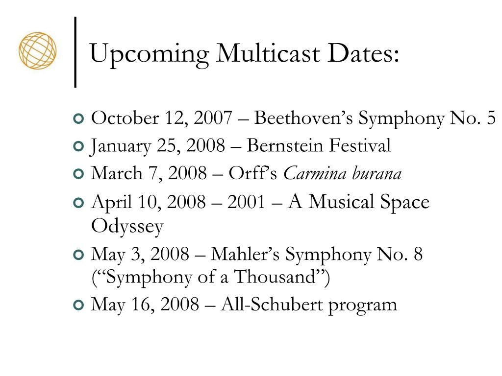 Upcoming Multicast Dates: