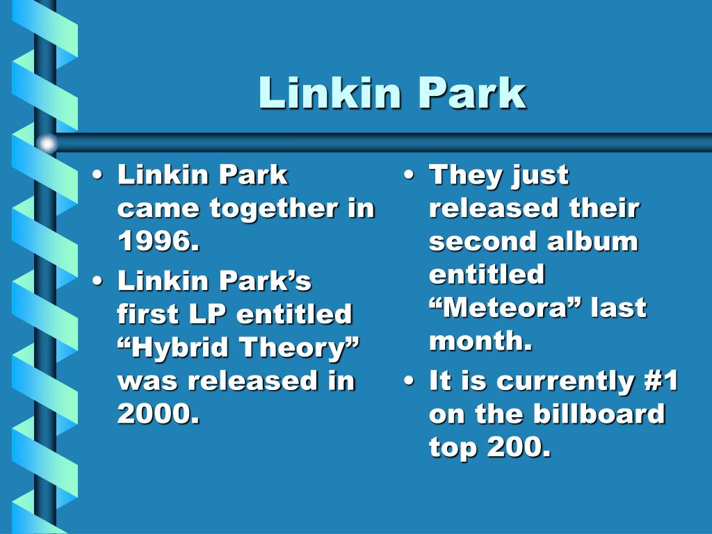 Linkin Park came together in 1996.