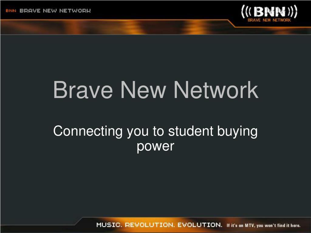 Brave New Network