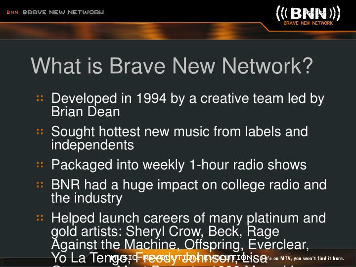 What is brave new network