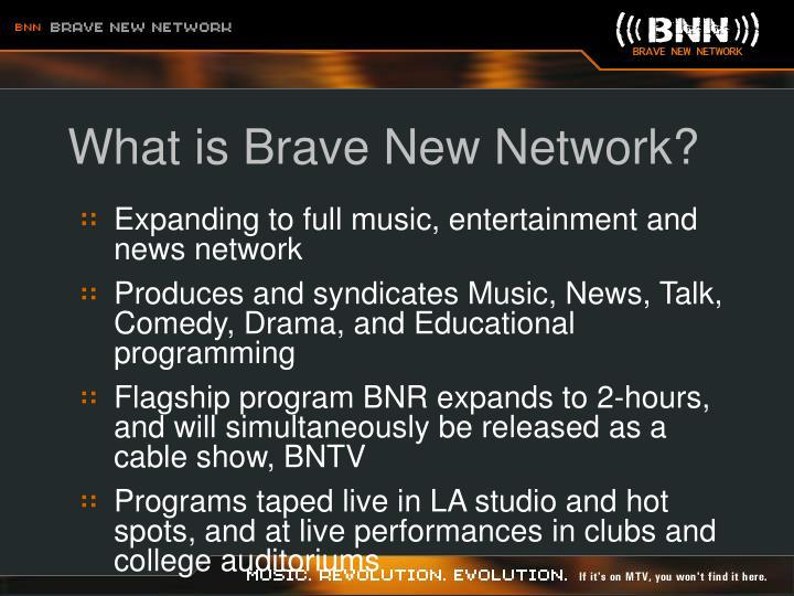 What is brave new network3