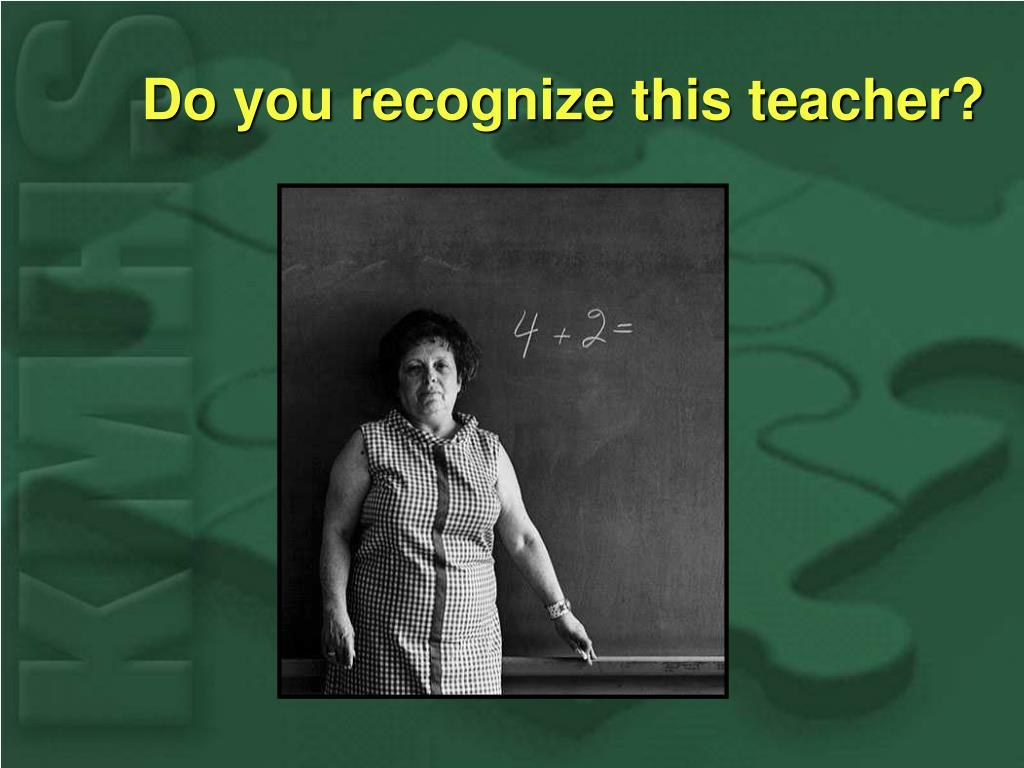 Do you recognize this teacher?