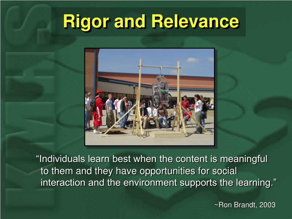 Rigor and Relevance