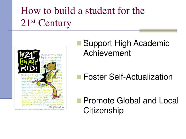 How to build a student for the 21 st century