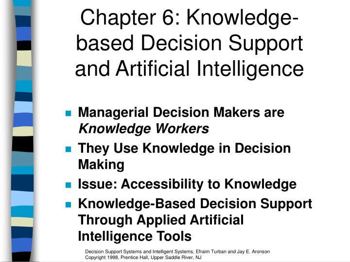 chapter 6 knowledge based decision support and artificial intelligence n.