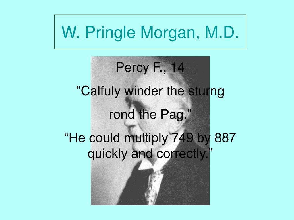 W. Pringle Morgan, M.D.