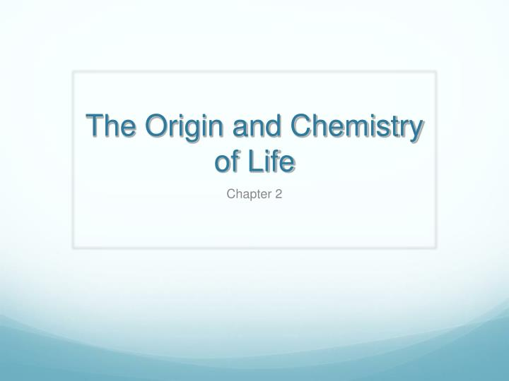 the origin and chemistry of life n.