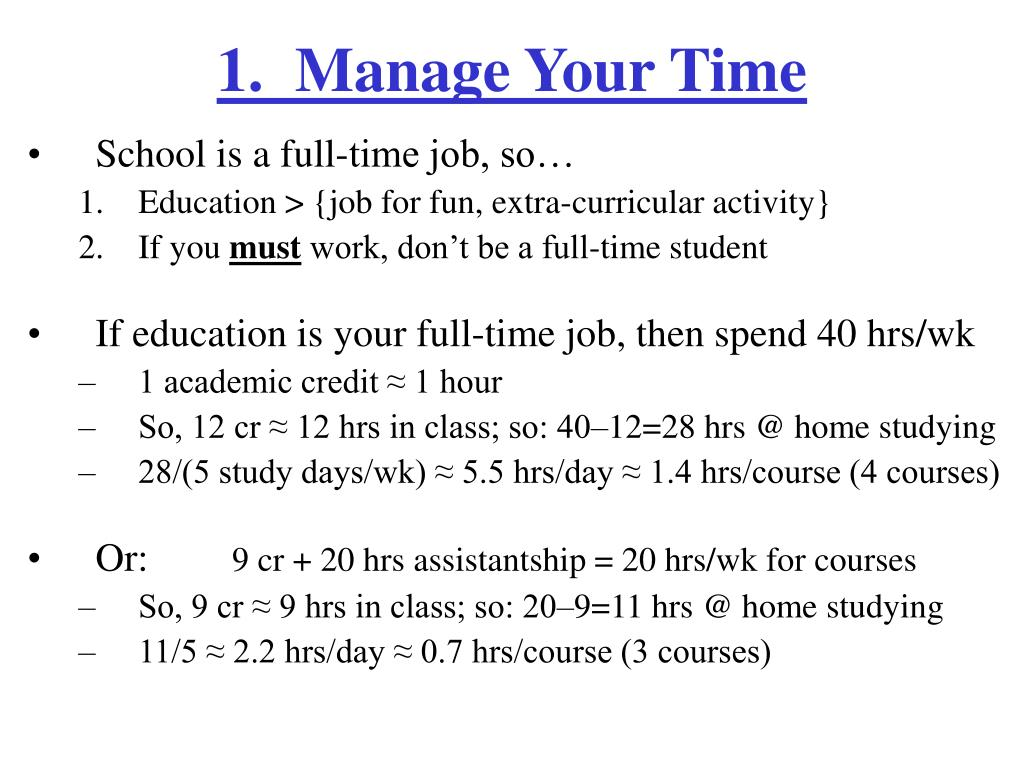 1.  Manage Your Time