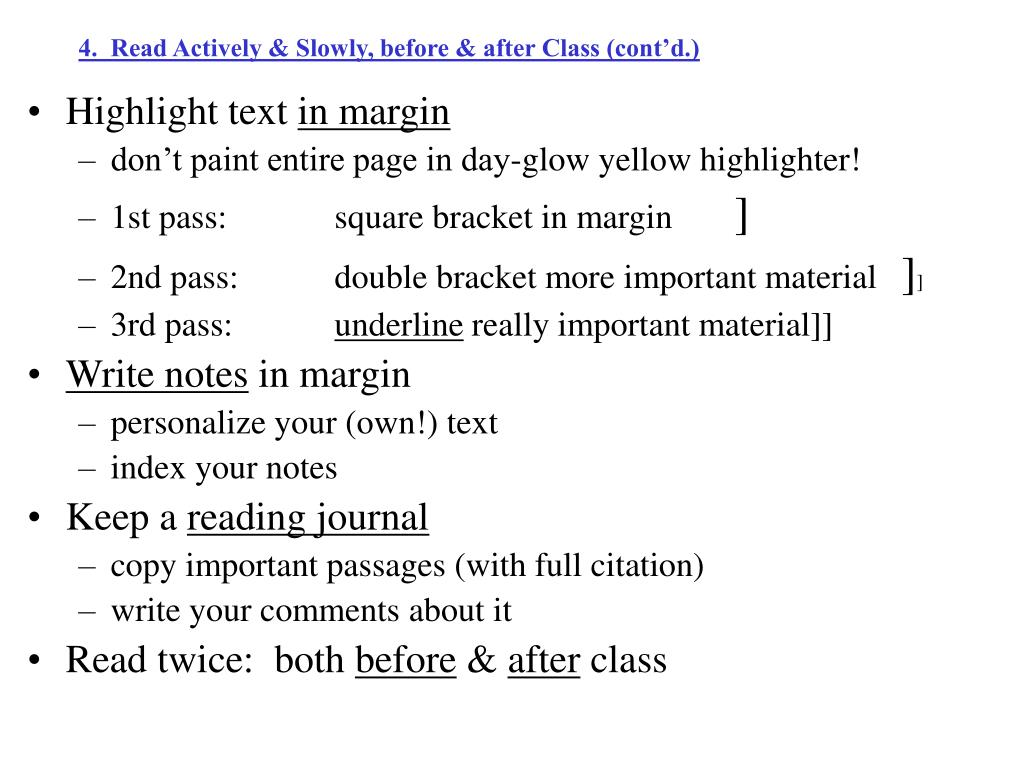 4.  Read Actively & Slowly, before & after Class (cont'd.)