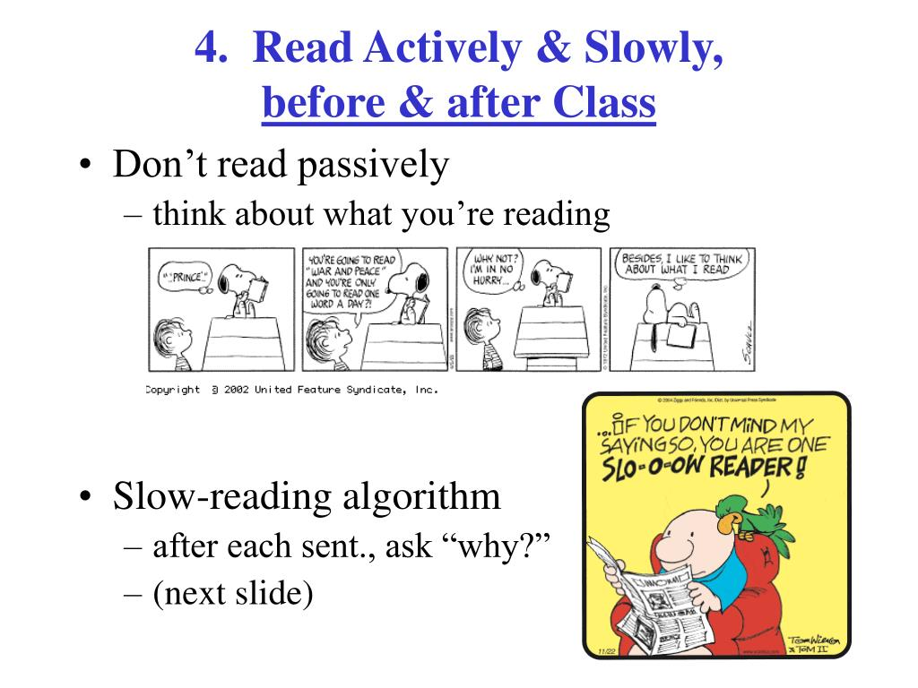 4.  Read Actively & Slowly,