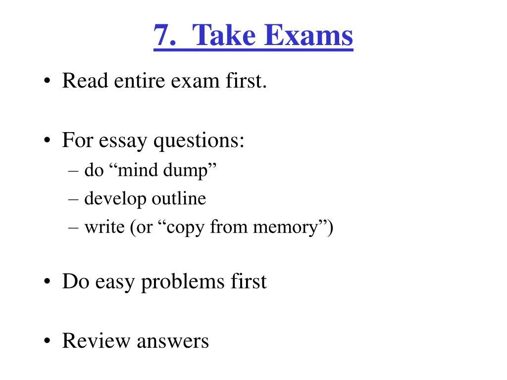 7.  Take Exams