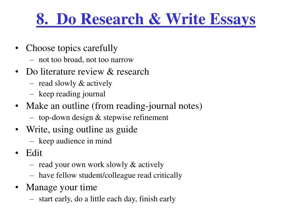 8.  Do Research & Write Essays