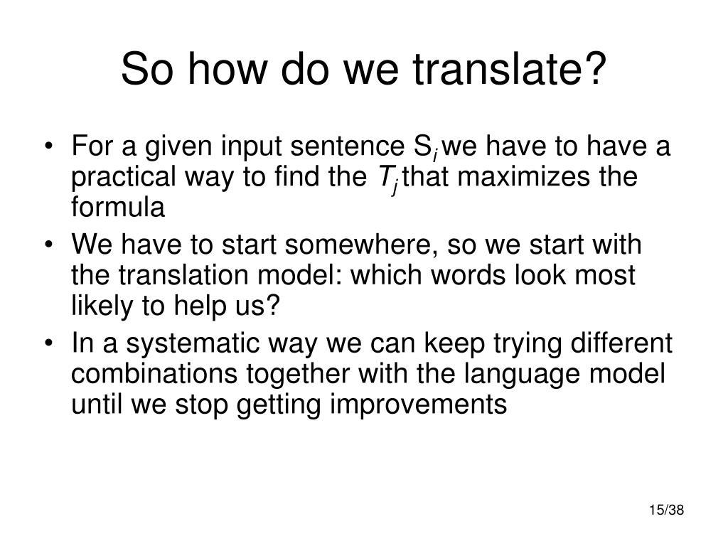 So how do we translate?