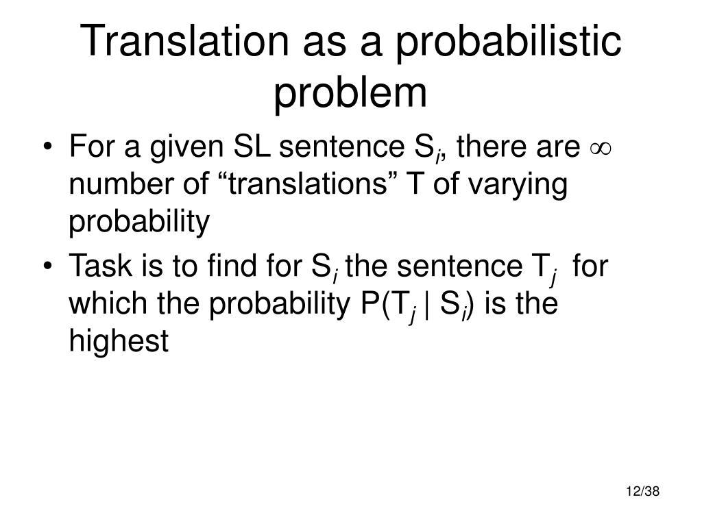 Translation as a probabilistic problem