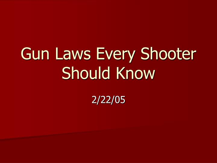 Gun laws every shooter should know