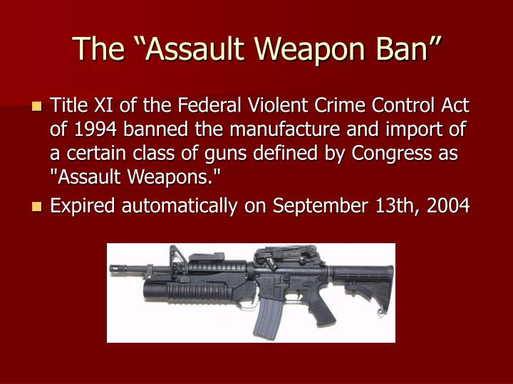"The ""Assault Weapon Ban"""